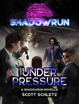 Shadowrun Novella - Under Pressure