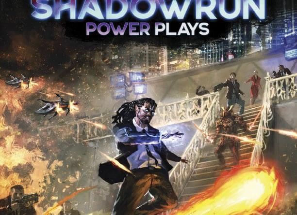Shadowrun 6 - Power Plays