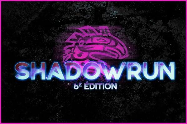 Shadowrun 6e édition